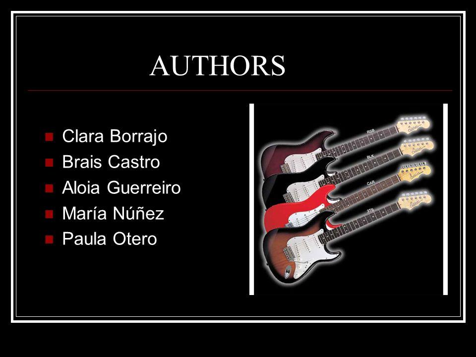 AUTHORS Clara Borrajo Brais Castro Aloia Guerreiro María Núñez Paula Otero