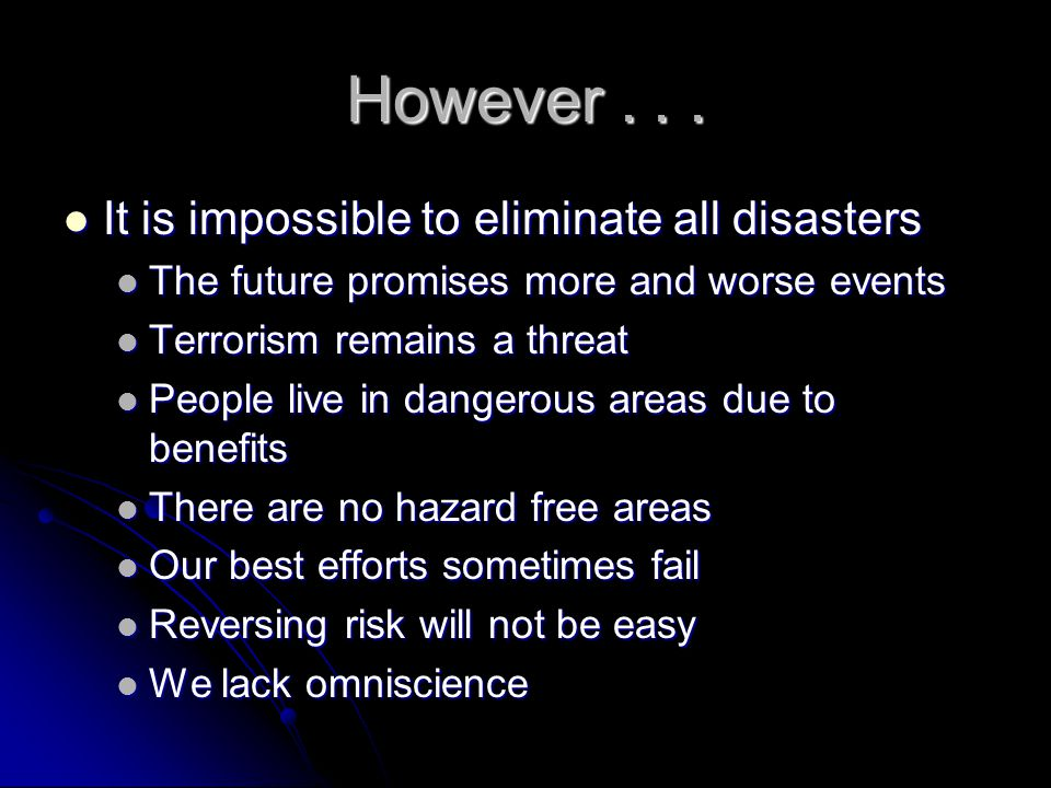 Flexibility in Disasters Disasters generate special, and often unforeseen, problems due to their size, complexity, and dynamic nature Disasters generate special, and often unforeseen, problems due to their size, complexity, and dynamic nature