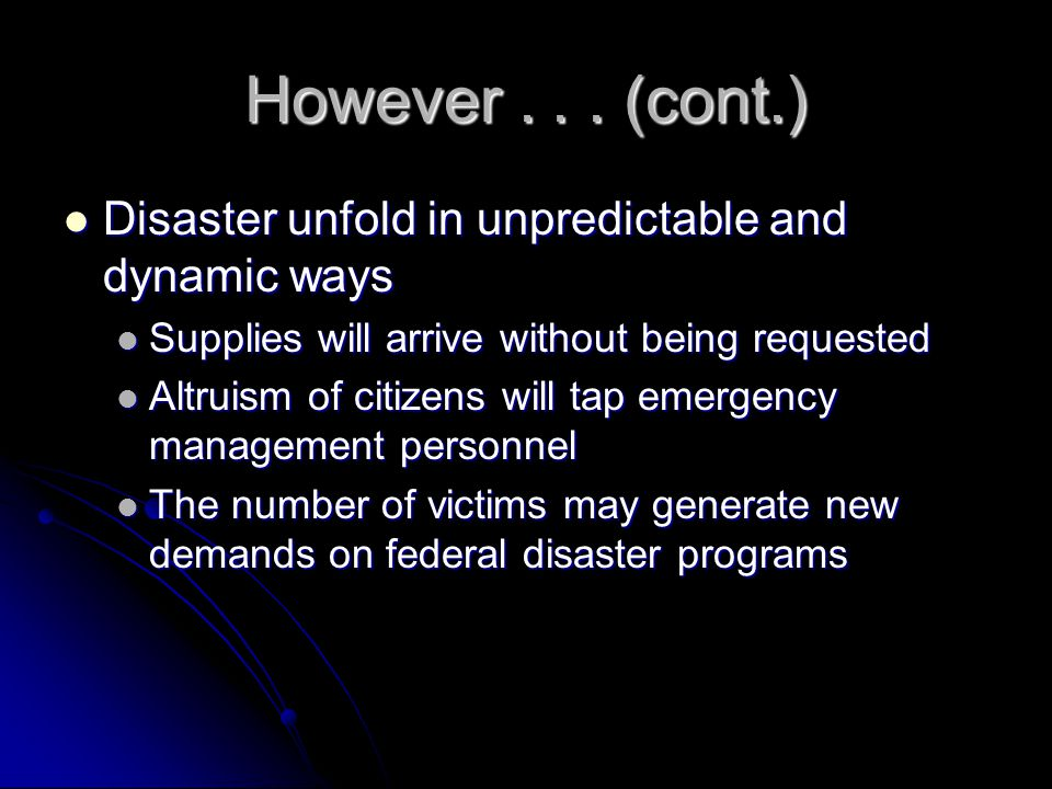 A Better Approach Emergency organizations need to preserve an ability to respond flexibly, and, where necessary, an ability to improvise appropriate counter-measures for the special needs of an unanticipated situation which threatens to become a crisis (Turner 1994, 87).