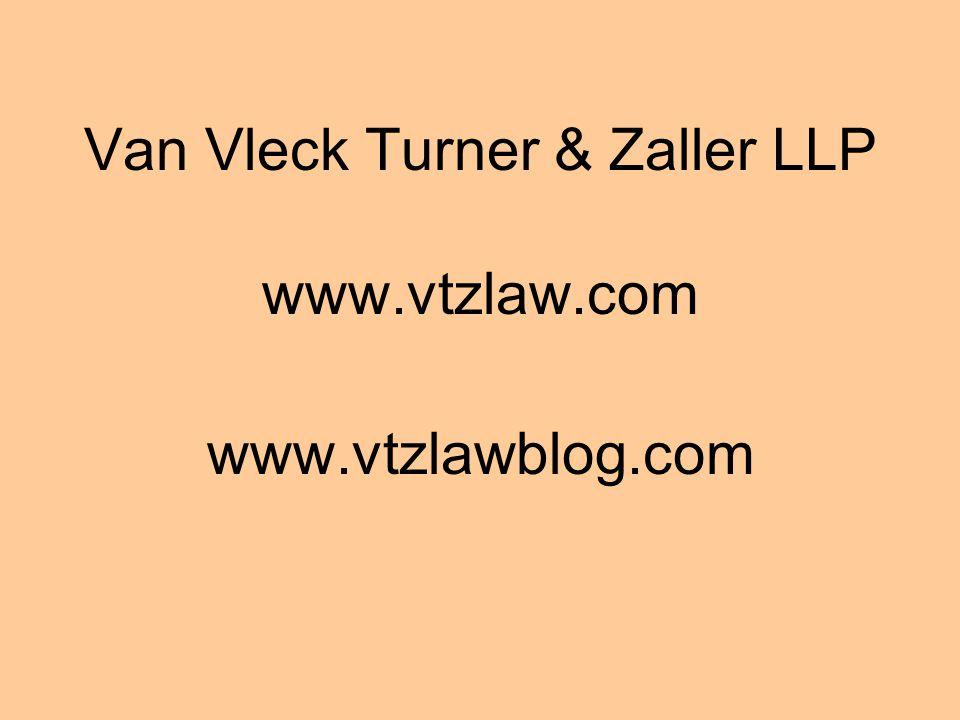 Van Vleck Turner & Zaller LLP www.vtzlaw.com www.vtzlawblog.com
