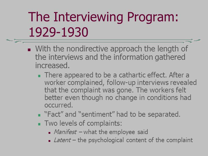 The Interviewing Program: 1929-1930 Complaints were symptoms to be explored.