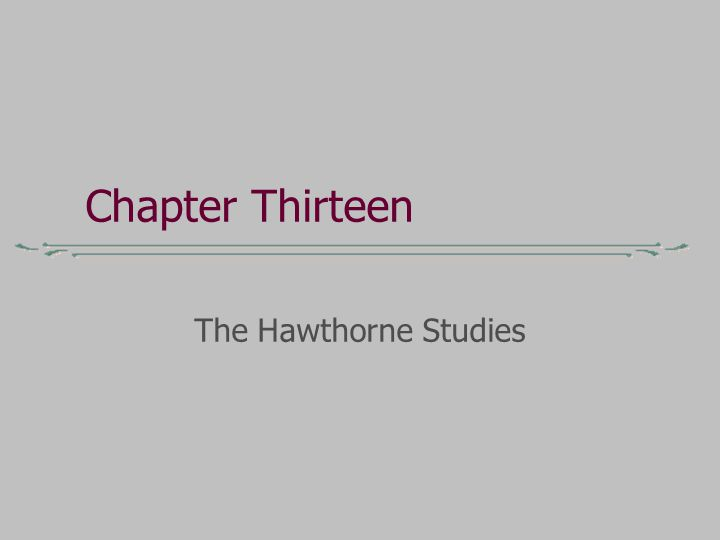 Chapter Thirteen The Hawthorne Studies