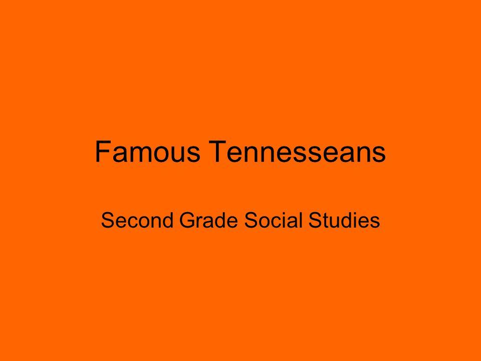 Famous Tennesseans Second Grade Social Studies
