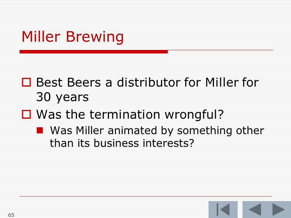 Miller Brewing  Best Beers a distributor for Miller for 30 years  Was the termination wrongful.