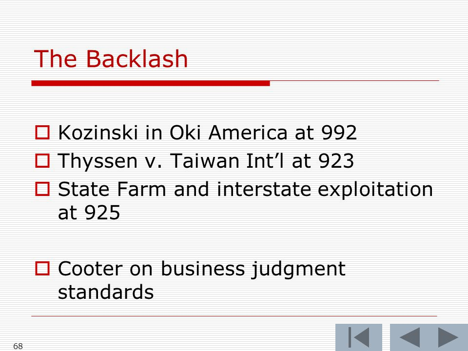 The Backlash  Kozinski in Oki America at 992  Thyssen v. Taiwan Int'l at 923  State Farm and interstate exploitation at 925  Cooter on business ju