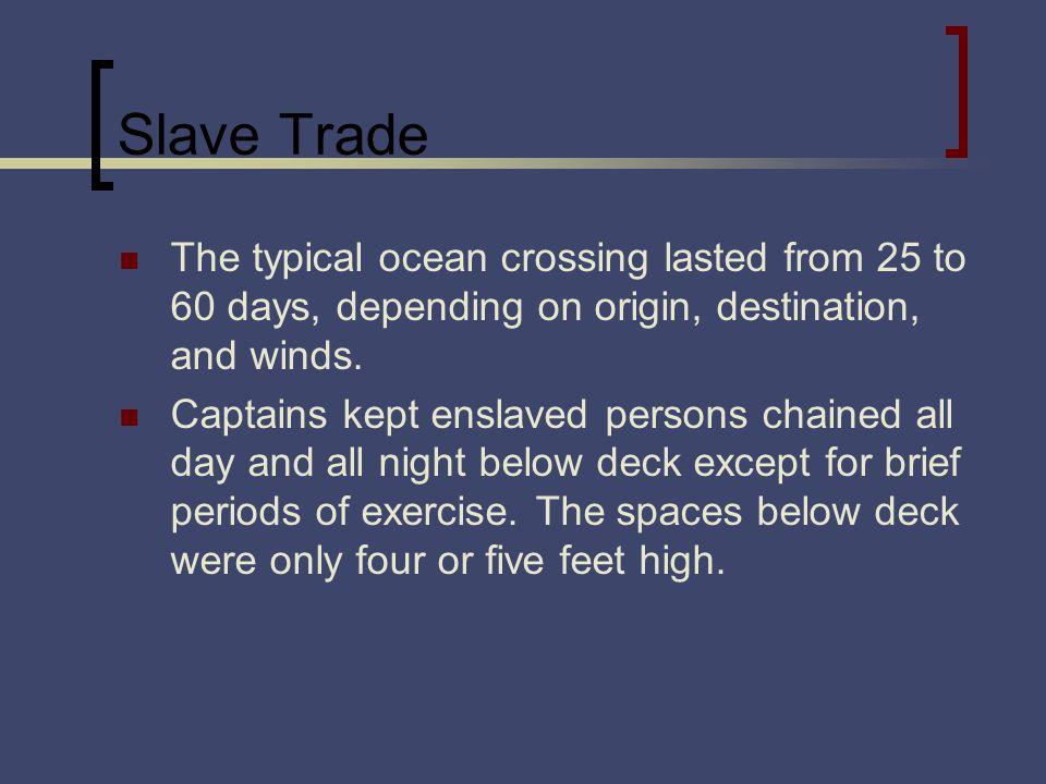 Slave Trade Shipboard hygiene was very primitive.