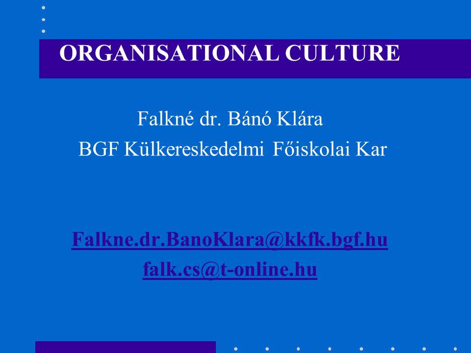 ORGANISATIONAL CULTURE Falkné dr.
