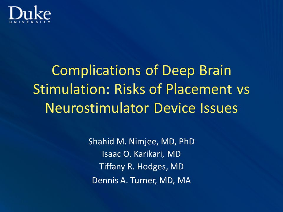 Complications of Deep Brain Stimulation: Risks of Placement vs Neurostimulator Device Issues Shahid M.