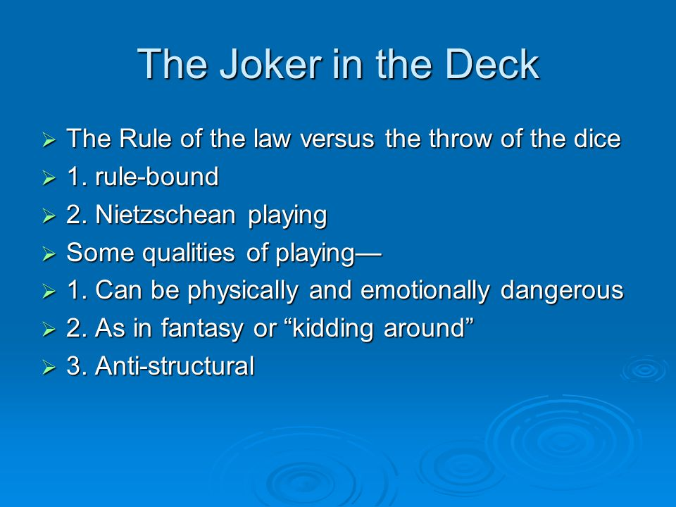 The Joker in the Deck  The Rule of the law versus the throw of the dice  1.