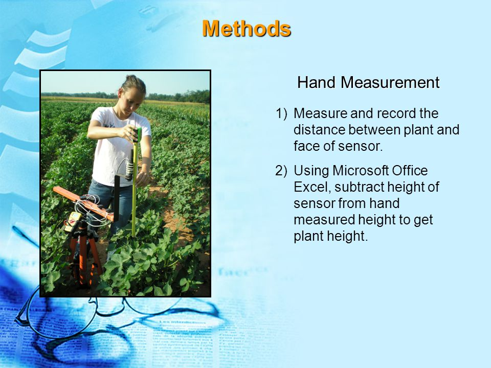 Hand Measurement 1)Measure and record the distance between plant and face of sensor.