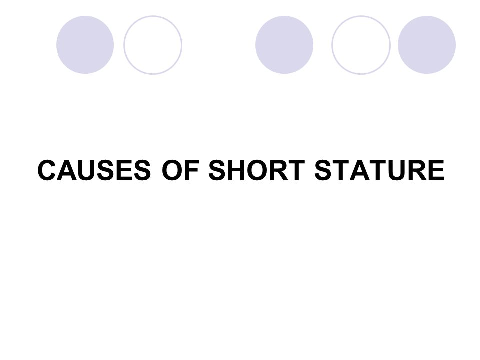 CAUSES OF SHORT STATURE