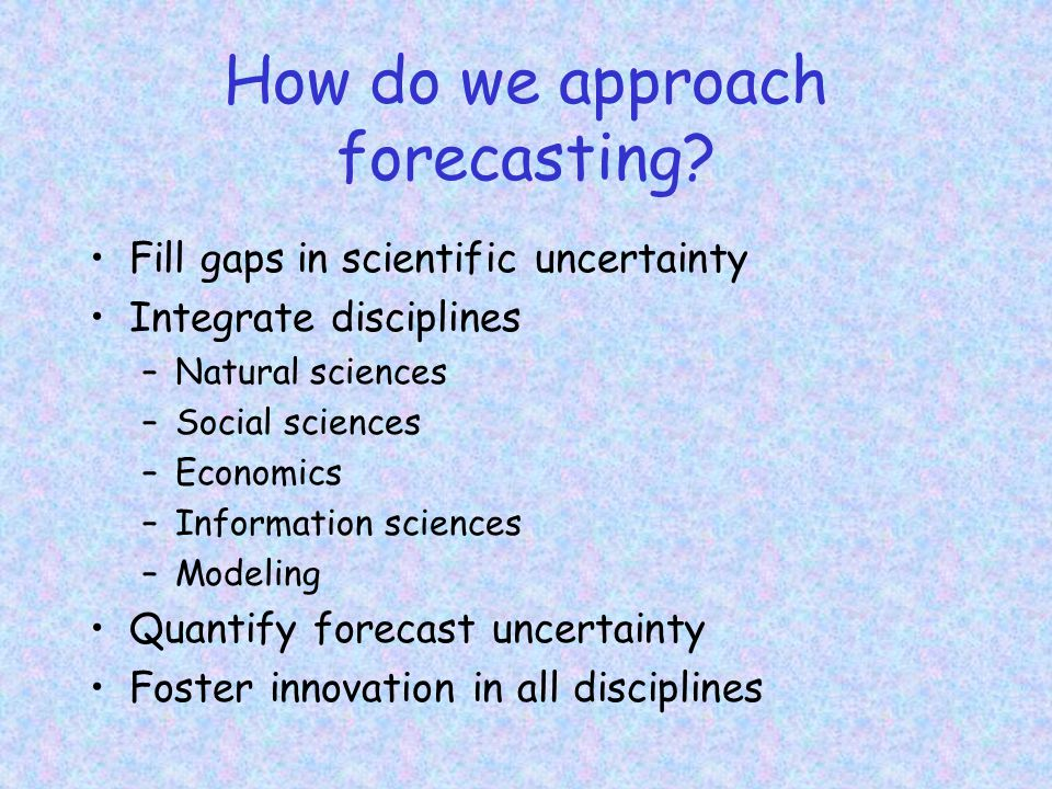 How do we approach forecasting.