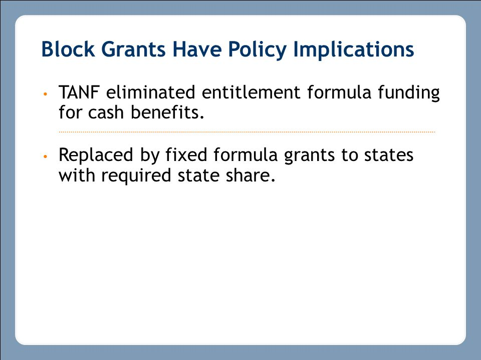 TANF eliminated entitlement formula funding for cash benefits.
