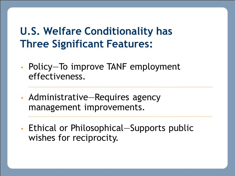 Policy—To improve TANF employment effectiveness.