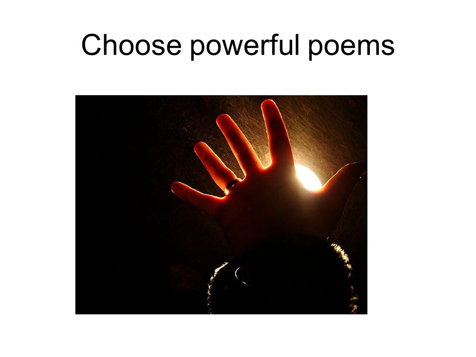 Choose powerful poems