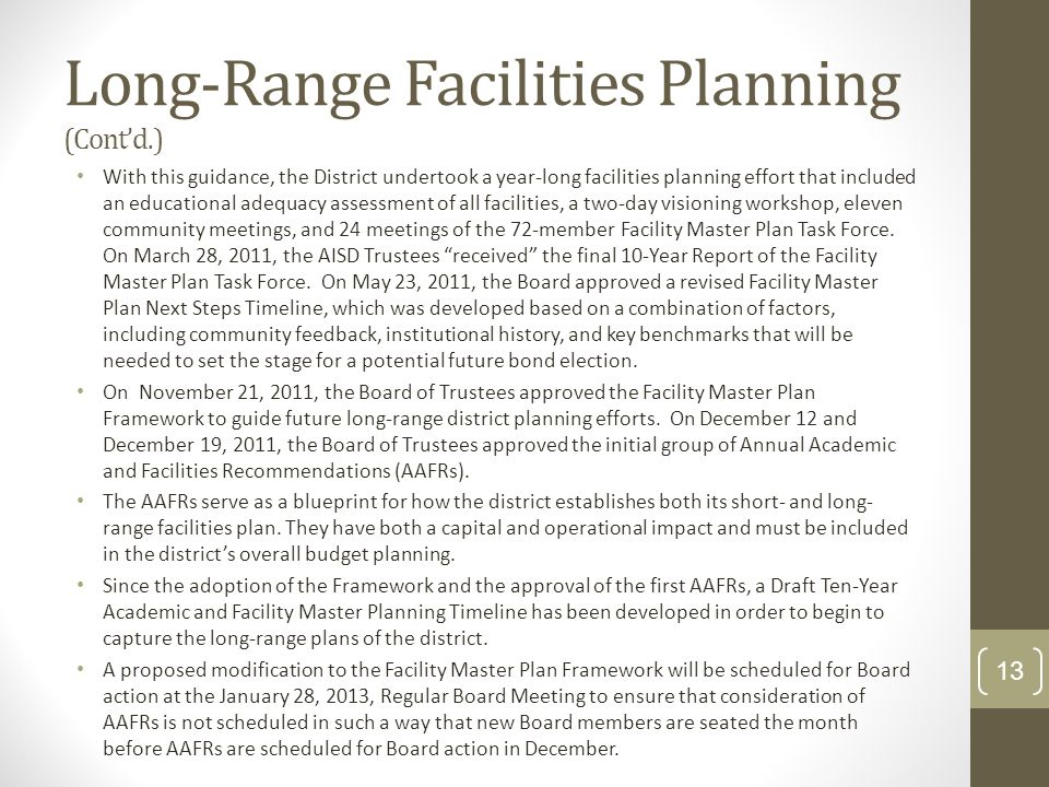 Long-Range Facilities Planning (Cont'd.) With this guidance, the District undertook a year-long facilities planning effort that included an educationa