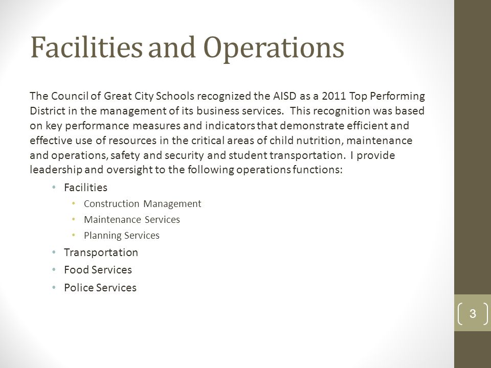 The Council of Great City Schools recognized the AISD as a 2011 Top Performing District in the management of its business services. This recognition w