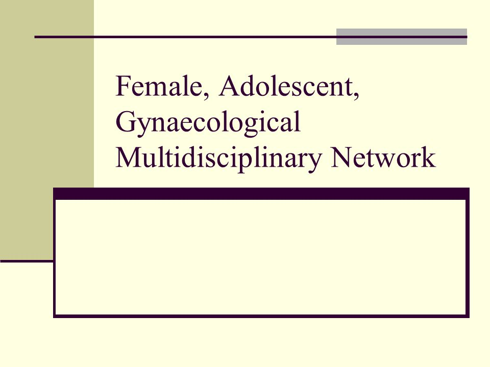 Female, Adolescent, Gynaecological Multidisciplinary Network