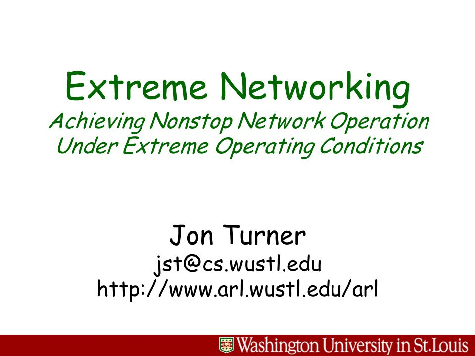 2 - Jonathan Turner - January 15, 2002 Project Overview Motivation »data networks have become mission-critical resource »networks often subject to extreme traffic conditions »need to design networks for worst-case conditions »technology advances making extreme defenses practical Extreme network services »Lightweight Flow Setup (LFS) »Network Access Service (NAS) »Distributed Tree Service (DTS) Key router technology components »Super-Scalable Packet Scheduling (SPS) »Dynamic Queues with Auto-aggregation (DQA) »Scalable Distributed Queueing (SDQ)