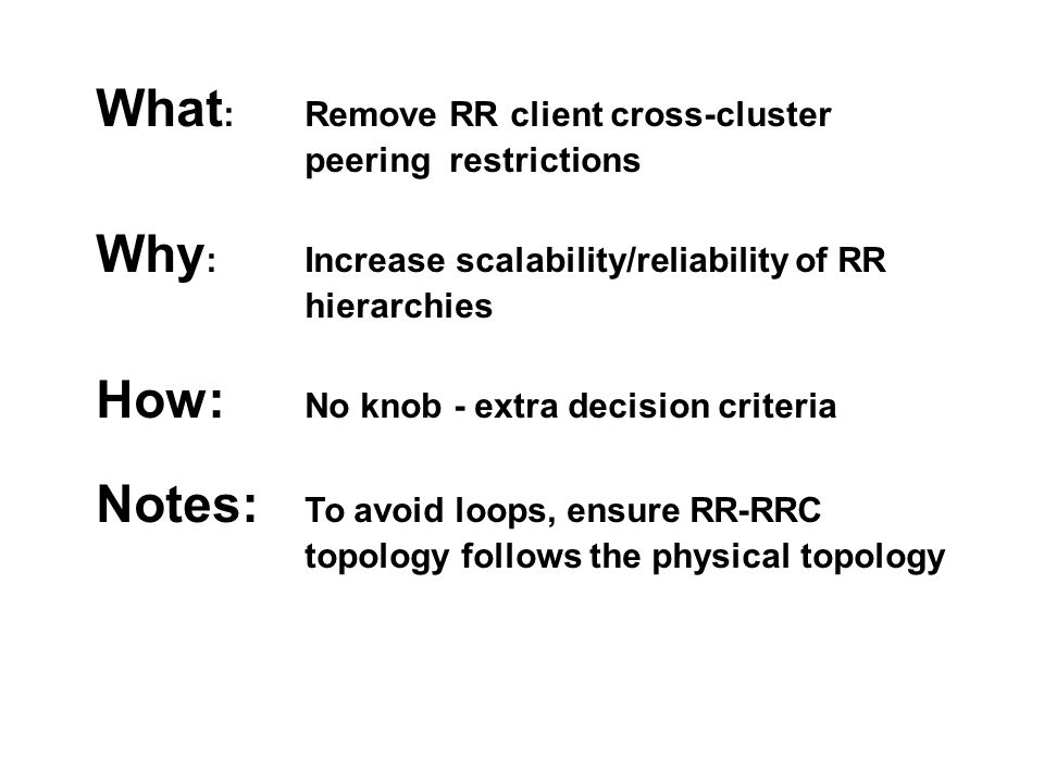 X X A and D choose EBGP path for X C is RRC of A - route to X is via B to A B is RRC of D - route to X is via C to D => Loop B C A (RR) B (RRC)C (RRC) D (RR)