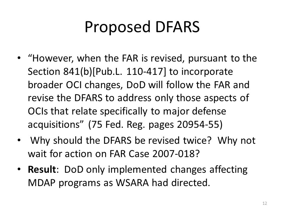 Proposed DFARS However, when the FAR is revised, pursuant to the Section 841(b)[Pub.L.