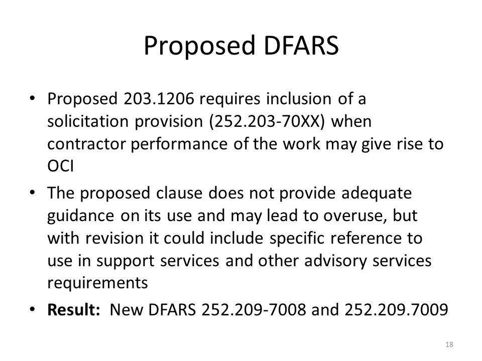 Proposed DFARS Proposed 203.1206 requires inclusion of a solicitation provision (252.203-70XX) when contractor performance of the work may give rise t