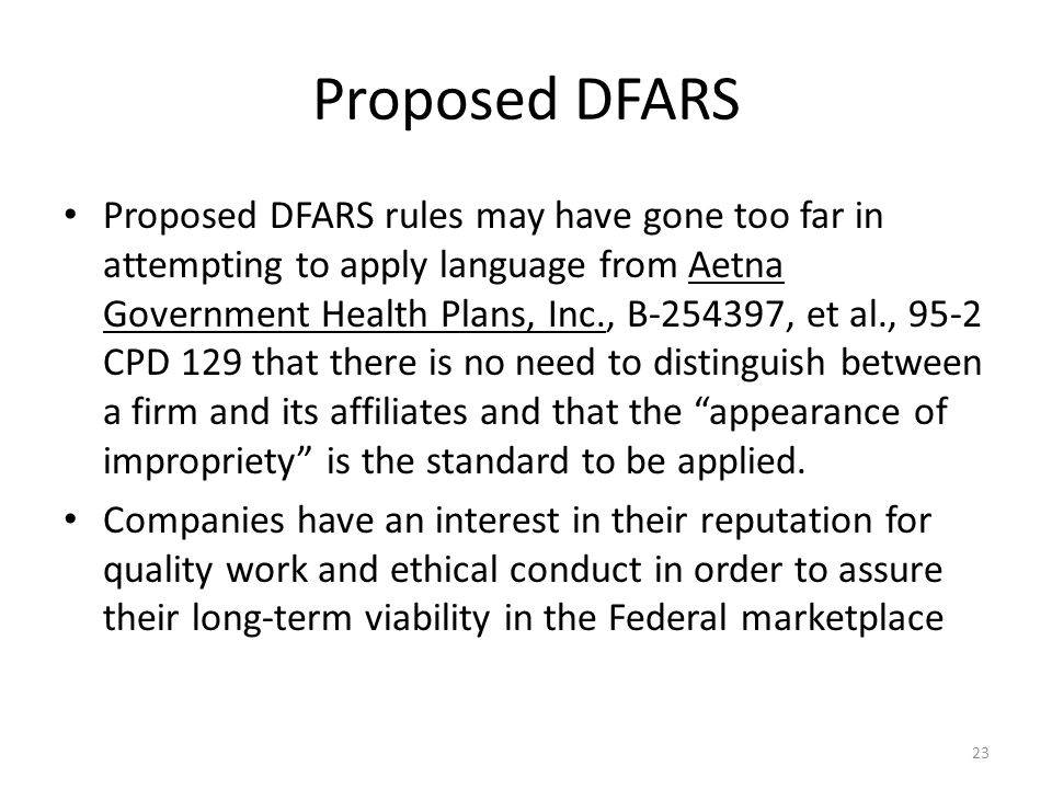 Proposed DFARS Proposed DFARS rules may have gone too far in attempting to apply language from Aetna Government Health Plans, Inc., B-254397, et al.,