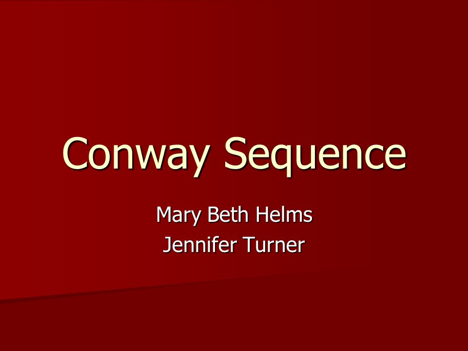 Conway Sequence Mary Beth Helms Jennifer Turner
