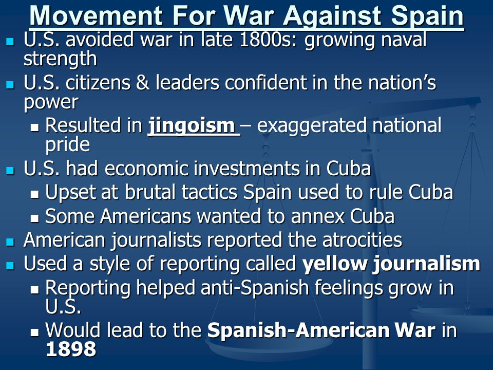 Movement For War Against Spain U.S. avoided war in late 1800s: growing naval strength U.S. avoided war in late 1800s: growing naval strength U.S. citi