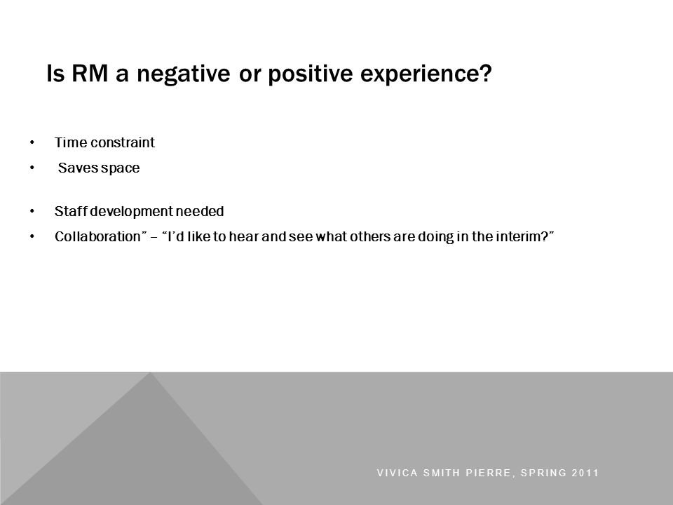 Is RM a negative or positive experience.
