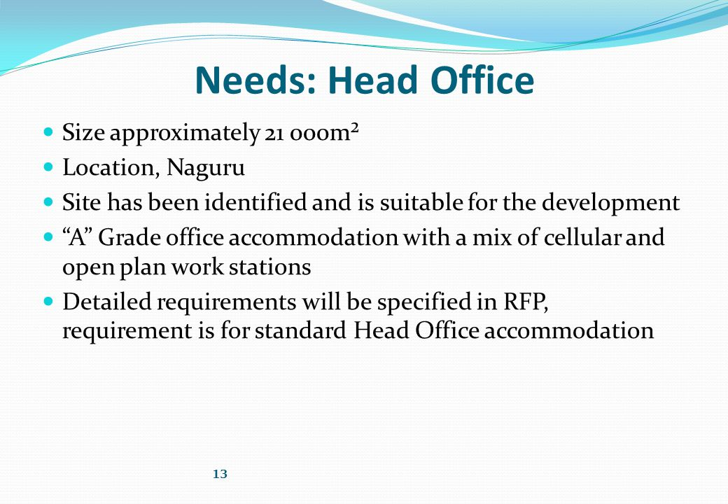 """Needs: Head Office Size approximately 21 000m² Location, Naguru Site has been identified and is suitable for the development """"A"""" Grade office accommod"""
