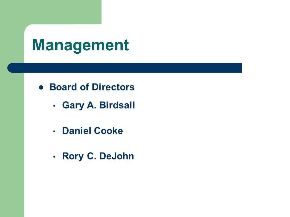 Management Board of Directors Gary A. Birdsall Daniel Cooke Rory C. DeJohn