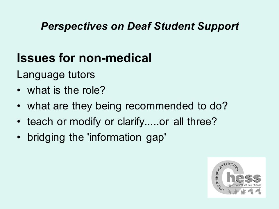 Perspectives on Deaf Student Support Issues for non-medical Language tutors what is the role.