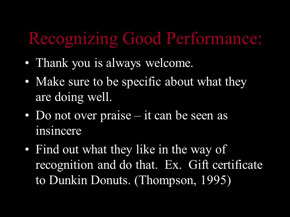Recognizing Good Performance: Thank you is always welcome.