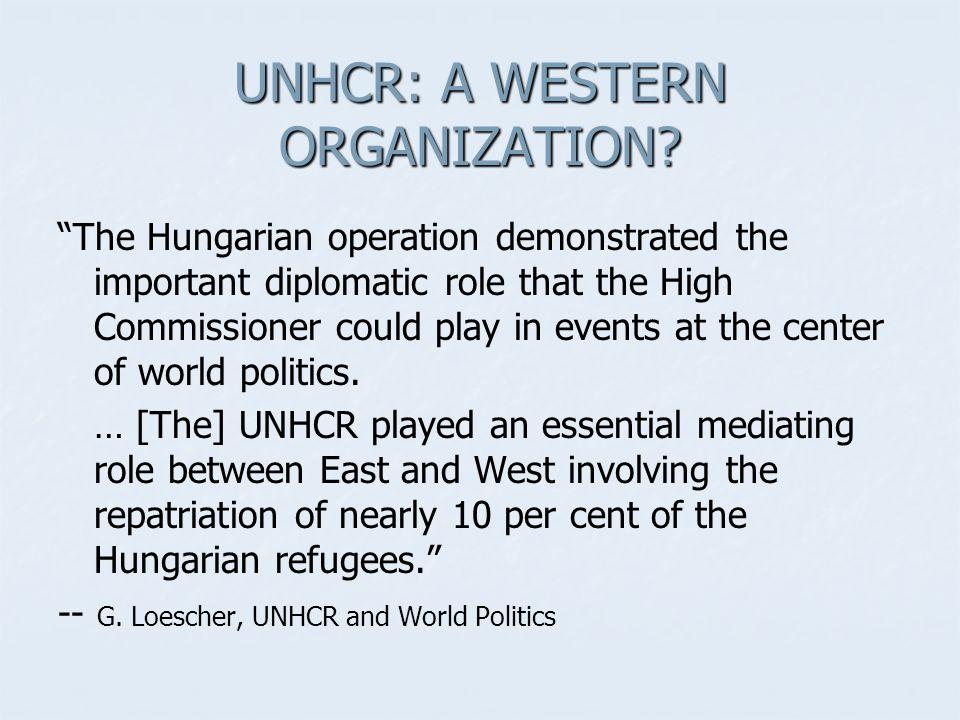 UNHCR: A WESTERN ORGANIZATION.