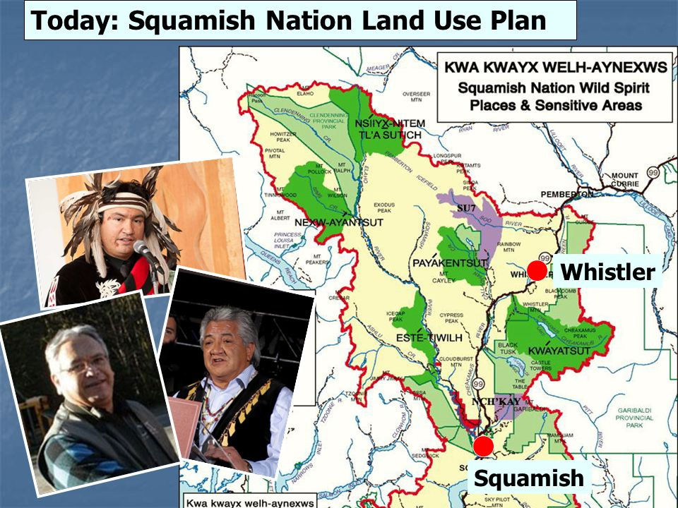Today: Squamish Nation Land Use Plan Squamish Whistler