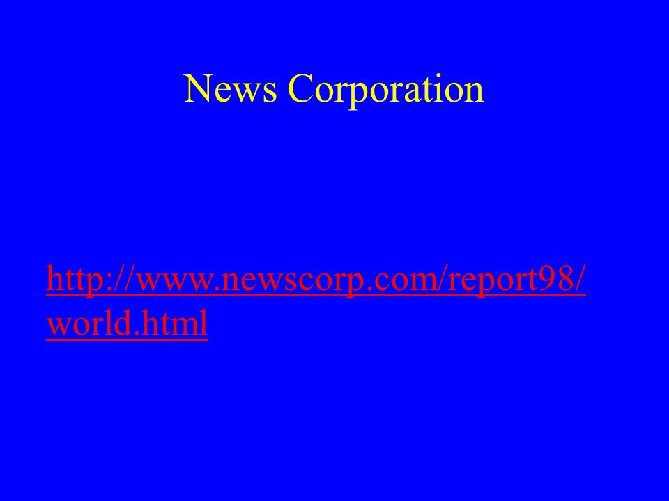News Corporation http://www.newscorp.com/report98/ world.html