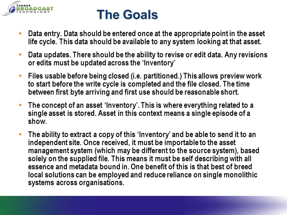 The Goals Data entry. Data should be entered once at the appropriate point in the asset life cycle.