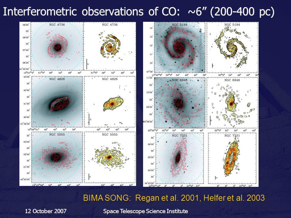 "12 October 2007Space Telescope Science Institute Interferometric observations of CO: ~6"" (200-400 pc) BIMA SONG: Regan et al. 2001, Helfer et al. 2003"