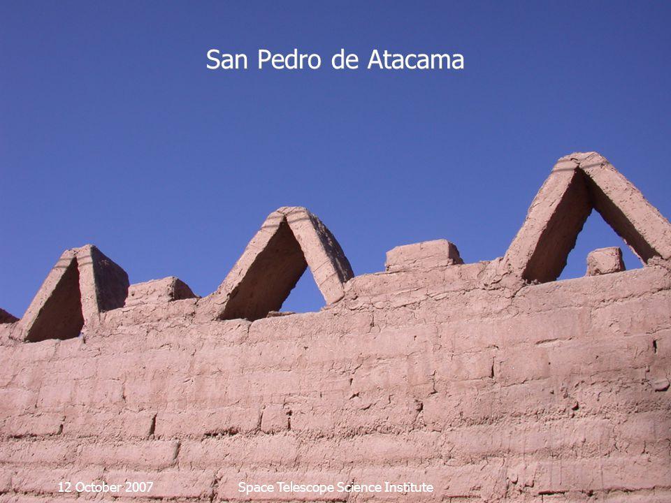 12 October 2007Space Telescope Science Institute San Pedro de Atacama