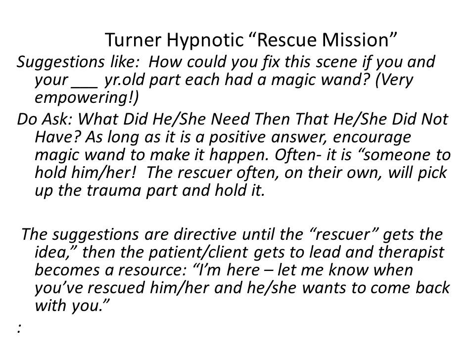 Turner Hypnotic Rescue Mission Suggestions like: How could you fix this scene if you and your ___ yr.old part each had a magic wand.