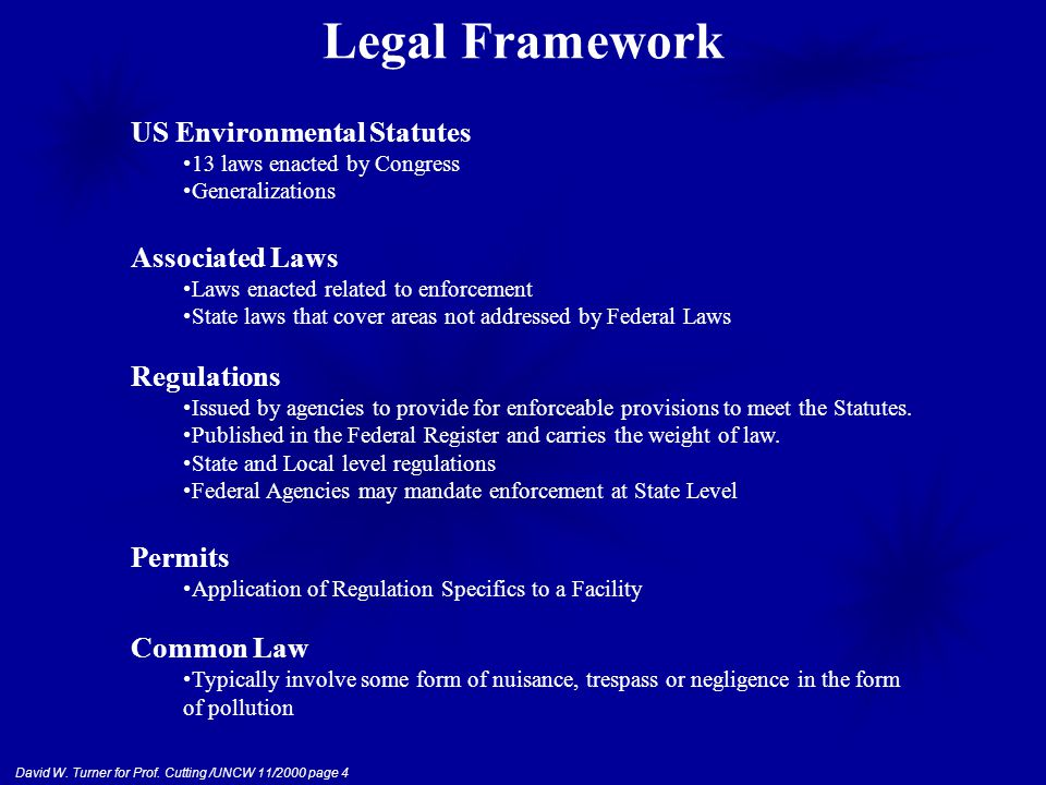 David W. Turner for Prof. Cutting /UNCW 11/2000 page 4 US Environmental Statutes 13 laws enacted by Congress Generalizations Associated Laws Laws enac