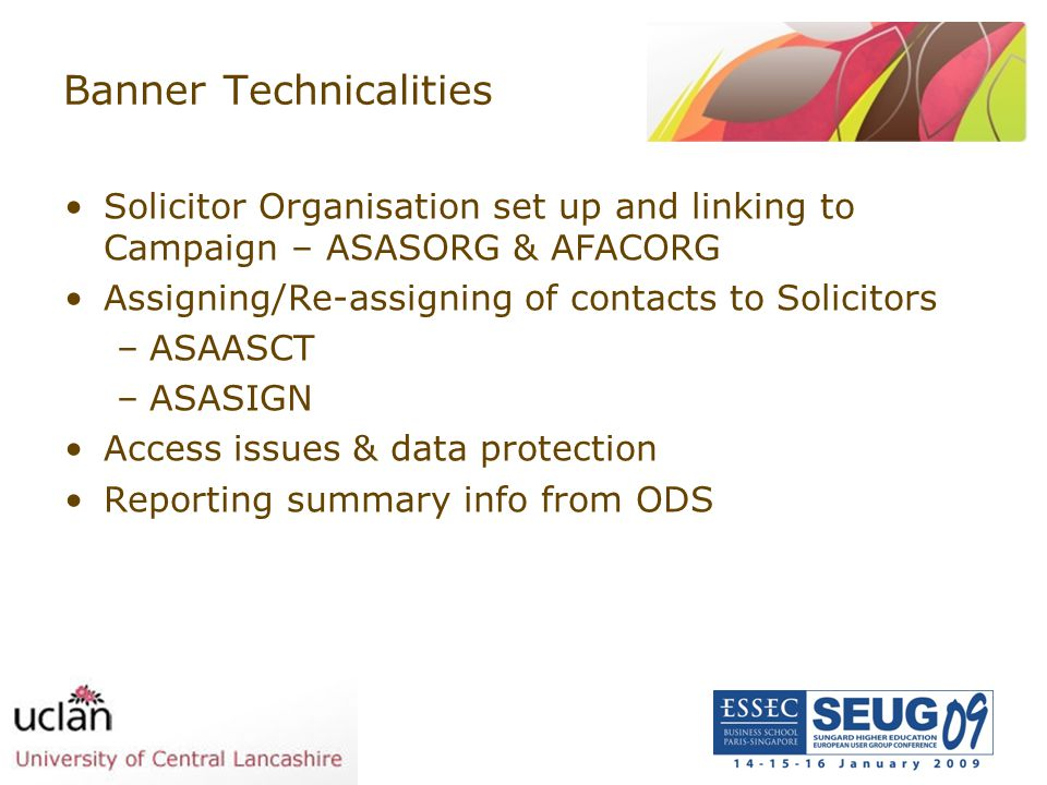 Banner Technicalities Solicitor Organisation set up and linking to Campaign – ASASORG & AFACORG Assigning/Re-assigning of contacts to Solicitors –ASAA
