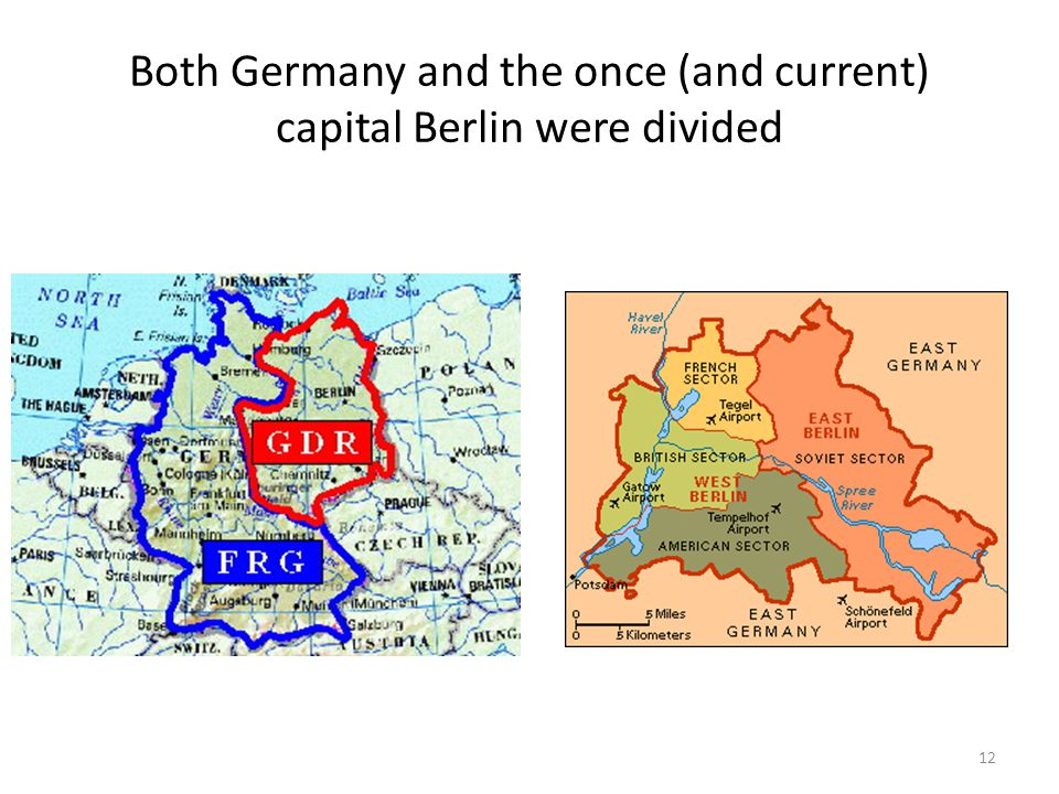 Both Germany and the once (and current) capital Berlin were divided 12