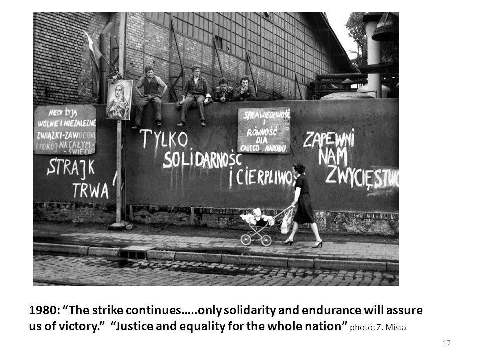 1980: The strike continues…..only solidarity and endurance will assure us of victory. Justice and equality for the whole nation photo: Z.