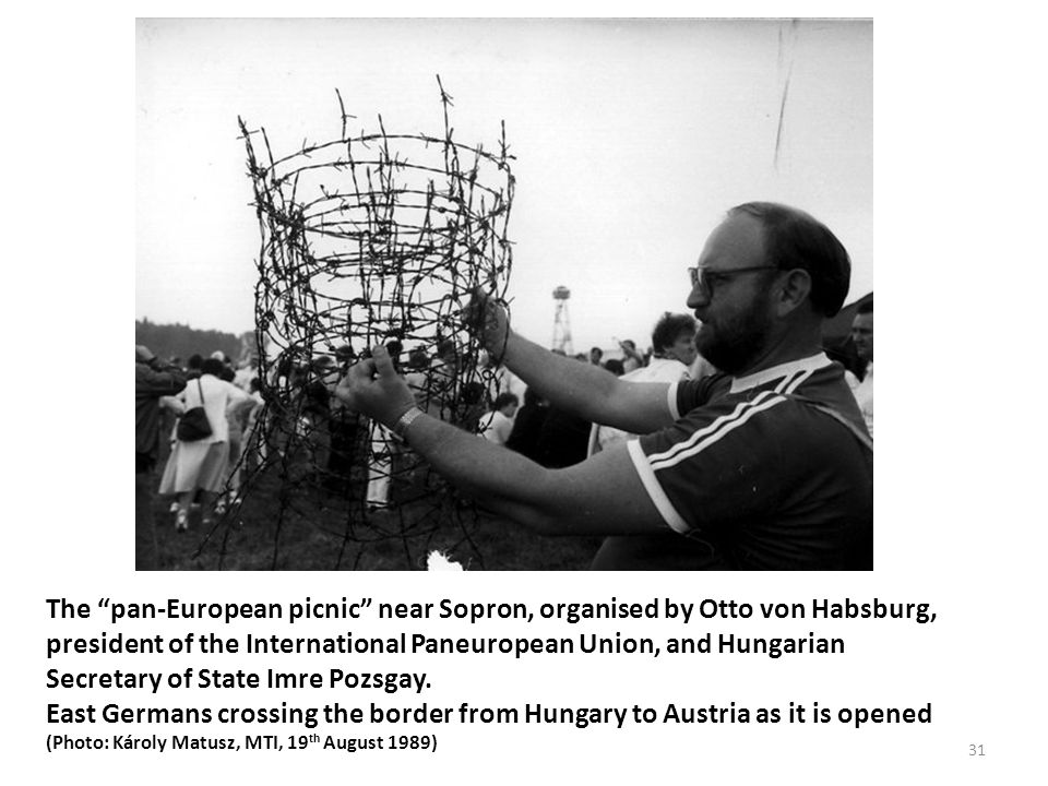 The pan-European picnic near Sopron, organised by Otto von Habsburg, president of the International Paneuropean Union, and Hungarian Secretary of State Imre Pozsgay.