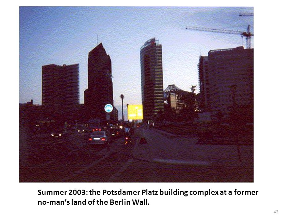 Summer 2003: the Potsdamer Platz building complex at a former no-man's land of the Berlin Wall. 42