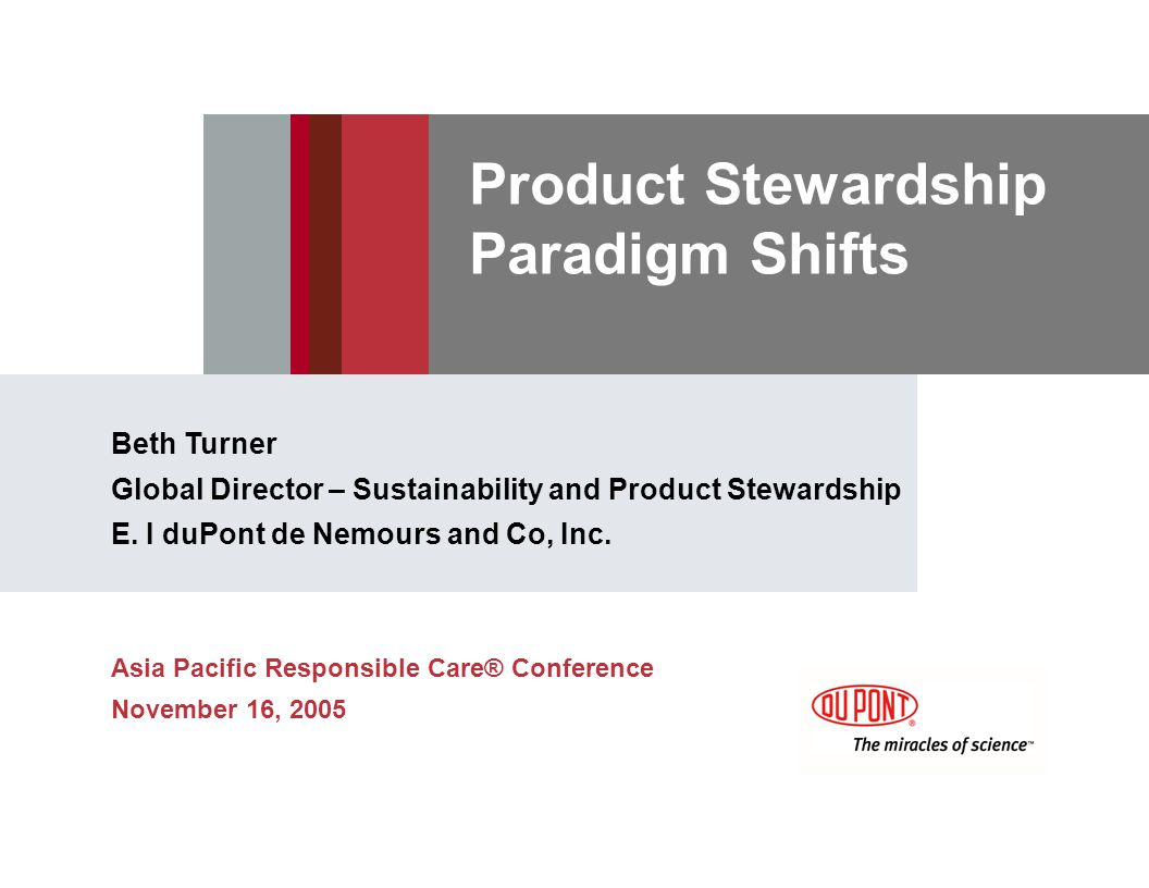 Product Stewardship Paradigm Shifts Beth Turner Global Director – Sustainability and Product Stewardship E.