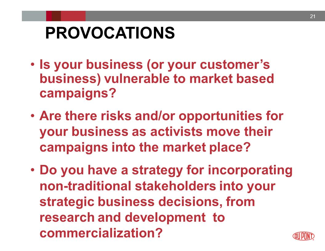 21 Is your business (or your customer's business) vulnerable to market based campaigns.