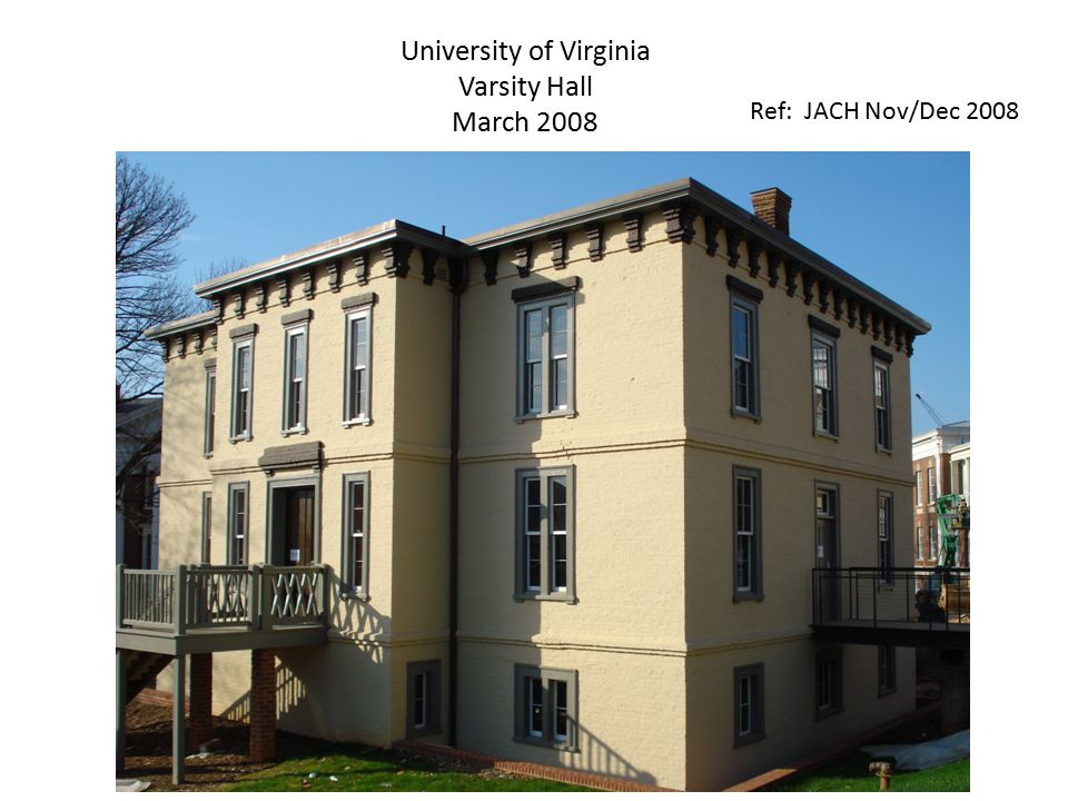 University of Virginia Varsity Hall March 2008 Ref: JACH Nov/Dec 2008